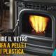 Come pulire il vetro della stufa a pellet sporco di plastica